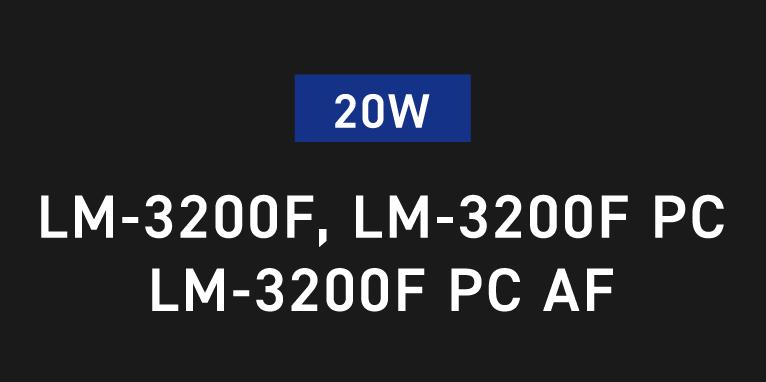 20W LM-3200F, LM-3200F PC LM-3200F PC AF